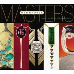Masters: Gemstones: Major Works by Leading Jewelers (A Lark Jewelry Book)